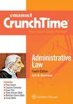 Emanuel Crunchtime for Administrative Law, 4th ed. by Jack M. Beermann