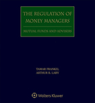 The Regulation of Money Managers: Mutual Funds and Advisors