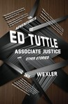 Adventures of Ed Tuttle, Associate Justice, and Other Stories