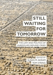 Still Waiting for Tomorrow: The Law and Politics of Unresolved Refugee Crises by Susan Akram and Tom Syring