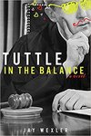 Tuttle in the Balance: A Novel by Jay Wexler
