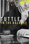 Tuttle in the Balance: A Novel