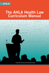AHLA Health Law Curriculum Manual by Kevin Outterson