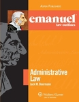Emanuel Law Outlines for Administrative Law, 3rd ed.