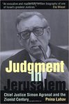 Judgment in Jerusalem: Chief Justice Simon Agranat and the Zionist Century